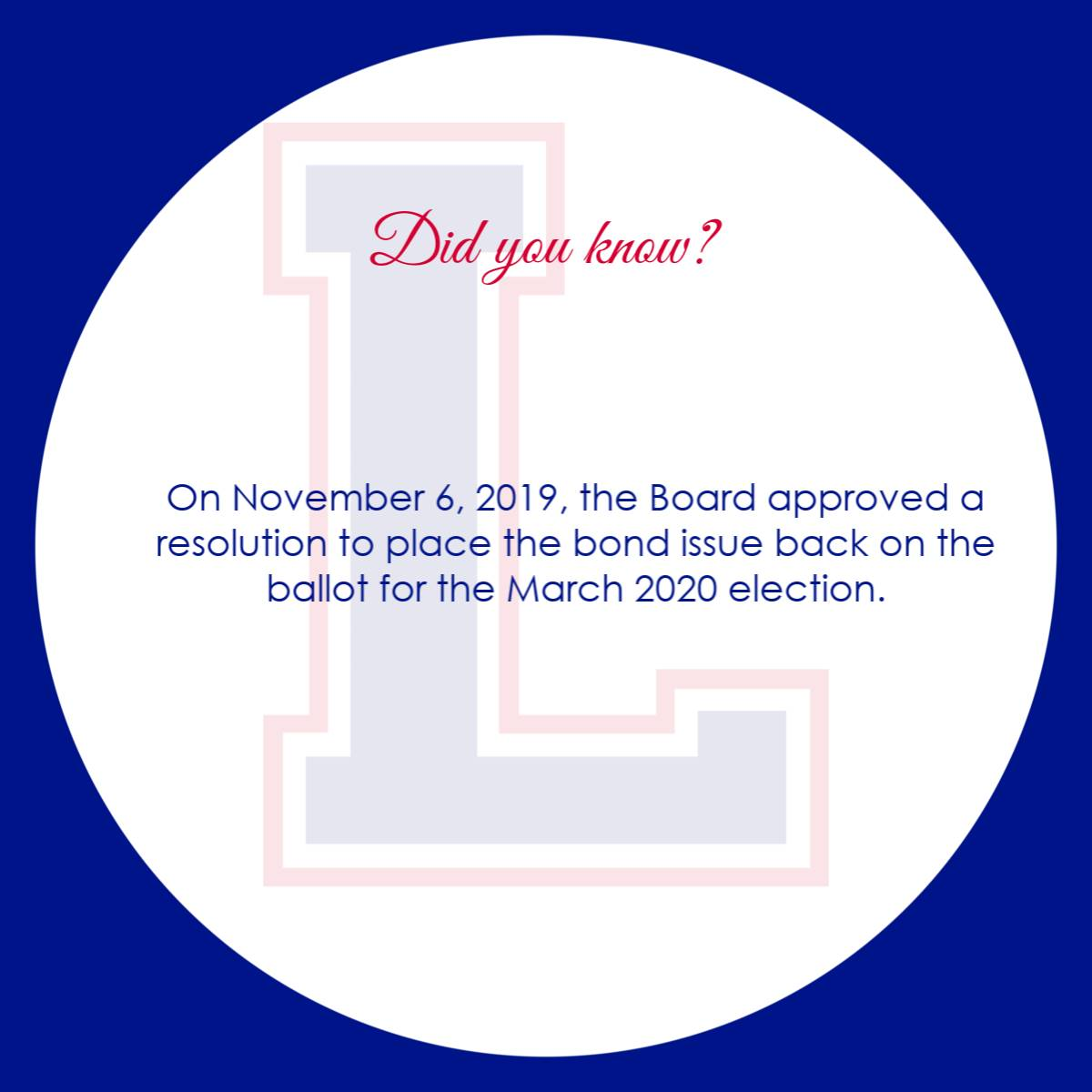 On November 6, 2019, the Board approved a resolution to place the bond issue back on the ballot f